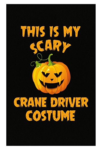 Inked Creatively This is My Scary Crane Driver Costume Poster