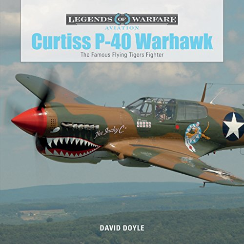 Curtiss P-40 Warhawk: The Famous Flying Tigers Fighter (Legends of Warfare: Aviation)