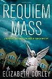 """Requiem Mass A Detective Chief Inspector Andrew Fenwick Mystery"" av Elizabeth Corley"