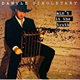 Aint It The Truth by Daryle Singletary (1998-02-24)