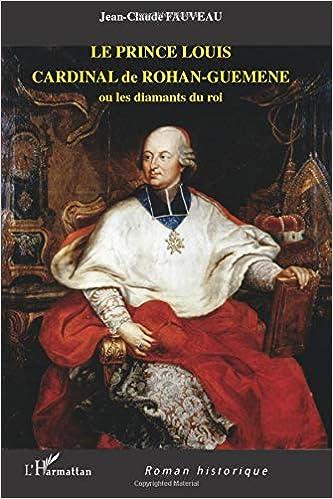 Amazon Fr Le Prince Louis Cardinal De Rohan Guemene Ou