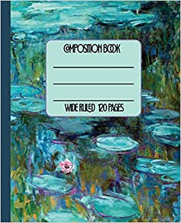 wide ruled composition book claude monet water lilies themed cover will keep your notebook serene while you keep your notes neat great for school a friend fine art composition collection