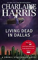 Living Dead in Dallas: A Sookie Stackhouse Novel