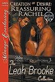 Creation of Desire: Reassuring Rachel [More Desire, Oklahoma 3] (Siren Publishing Menage Everlasting)