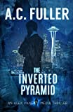 The Inverted Pyramid (An Alex Vane Media Thriller, Book) (Volume 2)