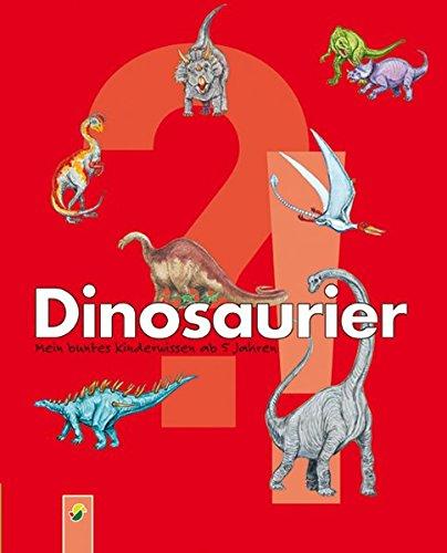 Dinosaurier: Mein kunterbuntes Kinderwissen ab 5 Jahren