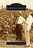 Lowndes County, Joseph A. Tomberlin and Lowndes County Historical Society Staff, 0738543764
