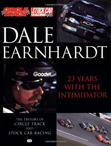Circle Track Magazine (Dale Earnhardt: 23 Years with The Intimidator)
