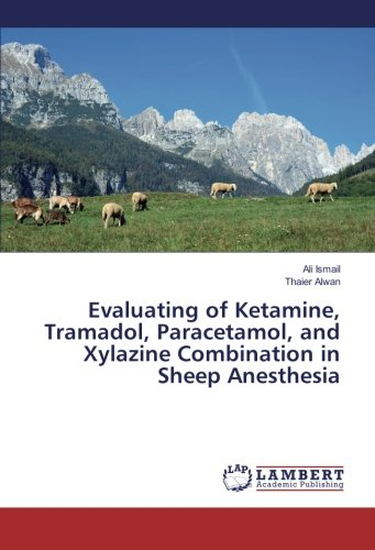 Evaluating of Ketamine, Tramadol, Paracetamol, and Xylazine Combination in Sheep Anesthesia