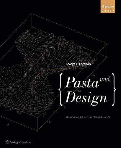 Pasta und Design: Formen und Formeln zum Genießen
