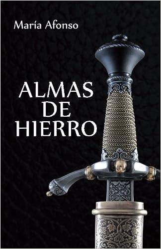 Almas de hierro: (Novela histórica española): Amazon.es: Afonso ...
