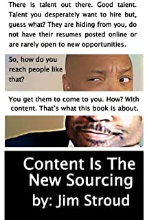 content is the new sourcing strategies for attracting and engaging passive candidates