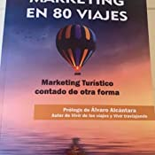 La vuelta al marketing en 80 viajes: Marketing Turístico contado ...