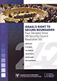 img - for Israel's Right to Secure Boundaries: Four Decades Since UN Security Council Resolution 242 by Amb. Dore Gold (2009-10-21) book / textbook / text book