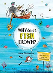 A fun introduction to the world of animals and some of nature's tricky questionsWhy Don't Fish Drown? is an irreverent and informative introduction to tricky questions about natural history, getting to the heart of the fascinating world of th...