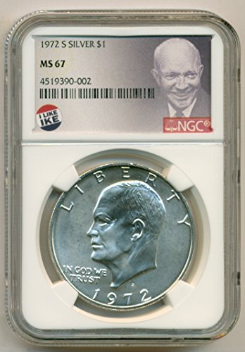 "1972 S Eisenhower Silver""I Like Ike"" Label Dollar MS67 NGC"