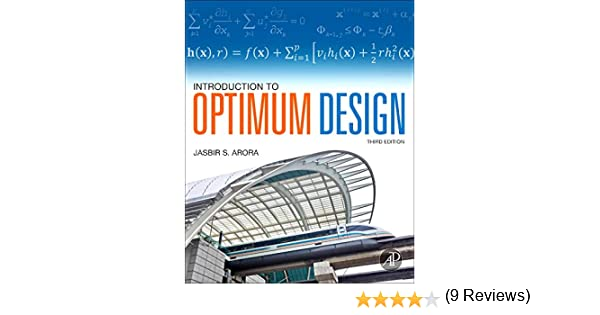 Introduction to optimum design third edition jasbir arora introduction to optimum design third edition jasbir arora 9780123813756 amazon books fandeluxe Image collections