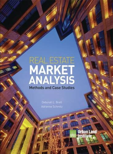 Real Estate Market Analysis: Methods and Case Studies, Second Edition by Adrienne Schmitz Deborah L Brett