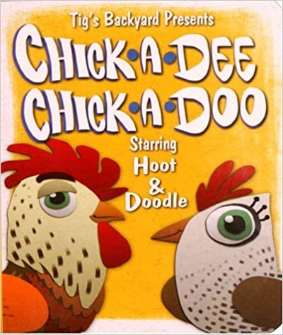 Chick a Dee Chick a Doo (Hoot & Doodle)