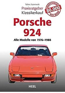 Praxisratgeber Klassikerkauf Porsche 924: Alle Modelle von 1976 bis 1988