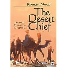The Desert Chief: Story of Thumama Ibn Uthal (Muslim Children's Library)