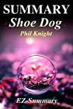 img - for Summary - Shoe Dog: By Phil Knight - A Memoir by the Creator of Nike (Shoe Dog: A Complete Summary - Book, Ebook,Paperback, Hardcover, Audible, Audiobook Book 1) book / textbook / text book