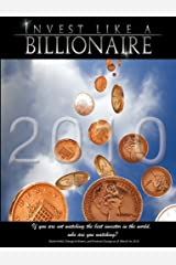 Invest like a Billionaire: If you are not watching the best investor in the world, who are you watching? (2010) Paperback