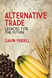 img - for Alternative Trade: Legacies for the Future book / textbook / text book