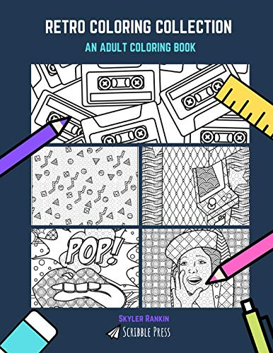 RETRO COLORING COLLECTION: 1980s, 1990s, Video Games, Comic Books & Pin Ups - 5 Coloring Books In 1 ()