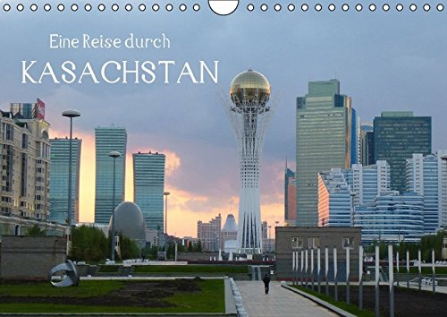 Eine Reise durch Kasachstan (Wandkalender 2016 DIN A4 quer): Reisefotografien aus Kasachstan (Monatskalender, 14 Seiten ) (CALVENDO Orte)