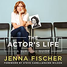 The Actor's Life: A Survival Guide Audiobook by Jenna Fischer Narrated by Jenna Fischer, Rainn Wilson - introduction