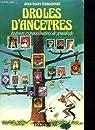 Droles d'ancetres / histoires extraordinaires de genealogie par Beaucarnot Jean Louis