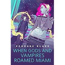 When Gods and Vampires Roamed Miami: A Tor.Com Original (The Goddess War)
