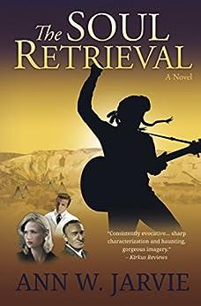 The Soul Retrieval: A Novel by [Jarvie, Ann W.]