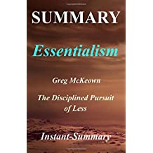 Summary - Essentialism: By Greg McKeown   The Disciplined Pursuit of Less