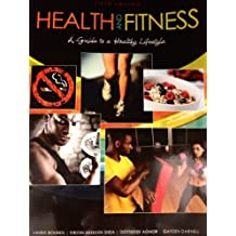 Health and Fitness: A Guide to a Healthy Lifestyle 5th (fifth) Edition by BOUNDS LAURA, DARNELL GAYDEN, BREKKEN SHEA KIRSTIN, AGNOR [2012]