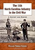 img - for The 11th North Carolina Infantry in the Civil War: A History and Roster book / textbook / text book
