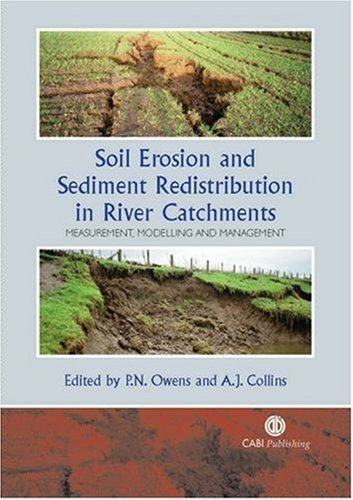Soil Erosion and Sediment Redistribution in River Catchments: Measurement, Modelling and Management (Cabi) First edition by Owens, Philip N, Collins, Alison J (2006) Hardcover