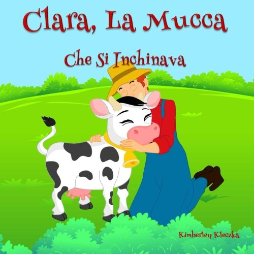 Clara, La Mucca Che Si Inchinava (Friendship Series) (Volume 1) (Italian Edition) PDF