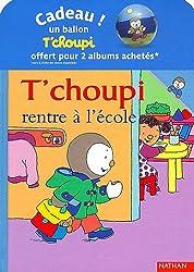 pack 1 t'choupi 2011 (rentre a l'ecole+a perdu doudou)