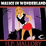 Malice in Wonderland: Dulcie O'Neil, Book 5 | H. P. Mallory