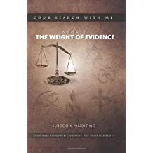 Come Search With Me: The Weight Of Evidence: Religions Compared Candidly.  The Basis For Belief. - Book 2