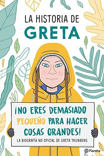 La historia de Greta. ¡No eres demasido pequeño para hacer cosas grandes! La biografía no oficial de Greta Thunberg  [Camerini, Valentina] (Tapa Blanda)