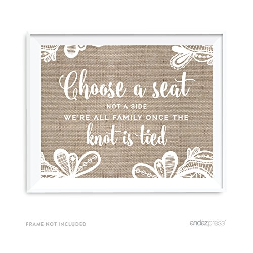 Andaz Press Burlap Lace Print Wedding Collection, Party Signs, Choose a Seat, Not a Side, We're all Family Once the Knot is Tied, 8.5x11-inch, 1-Pack