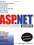 ASP. NET Professional Secrets, Bill Evjen and Jason T. Roff, 0764526286