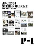 P1: Project 1, ARCH301 Studio Muecke