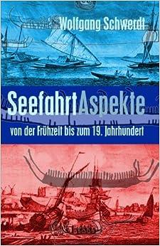 Seefahrt Aspekte: von der Frühzeit bis zum 19. Jahrhundert