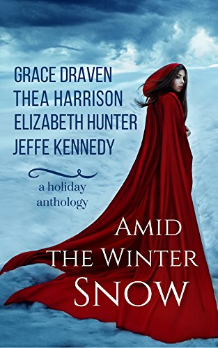 Amid the Winter Snow by Grace Draven and Thea Harrison