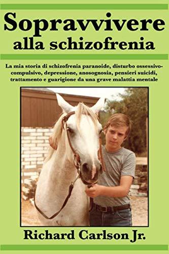 Sopravvivere alla schizofrenia (Italian Edition) pdf epub