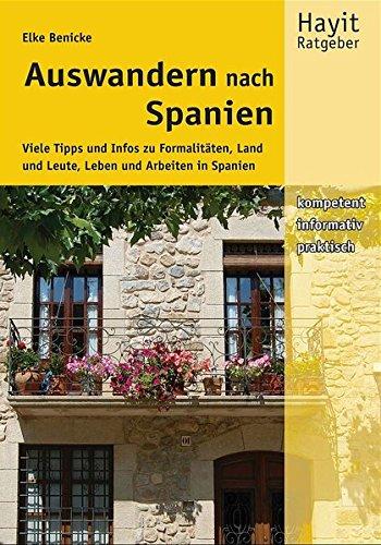 Auswandern nach Spanien: Viele Tipps und Infos zu Formalitäten, Land und Leute, Leben und Arbeiten in Spanien